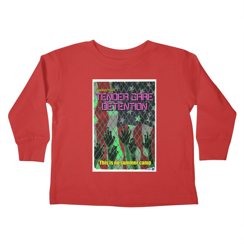 Tender Care Detention by ChupaCabrales Kids Toddler Longsleeve T-Shirt by ChupaCabrales's Shop
