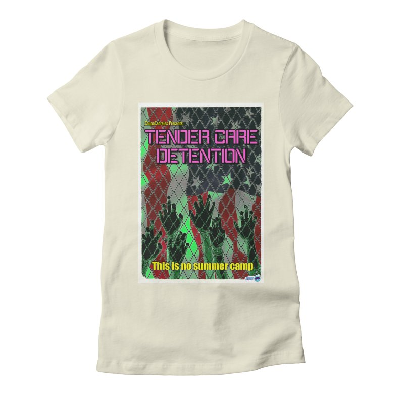 Tender Care Detention by ChupaCabrales Women's Fitted T-Shirt by ChupaCabrales's Shop