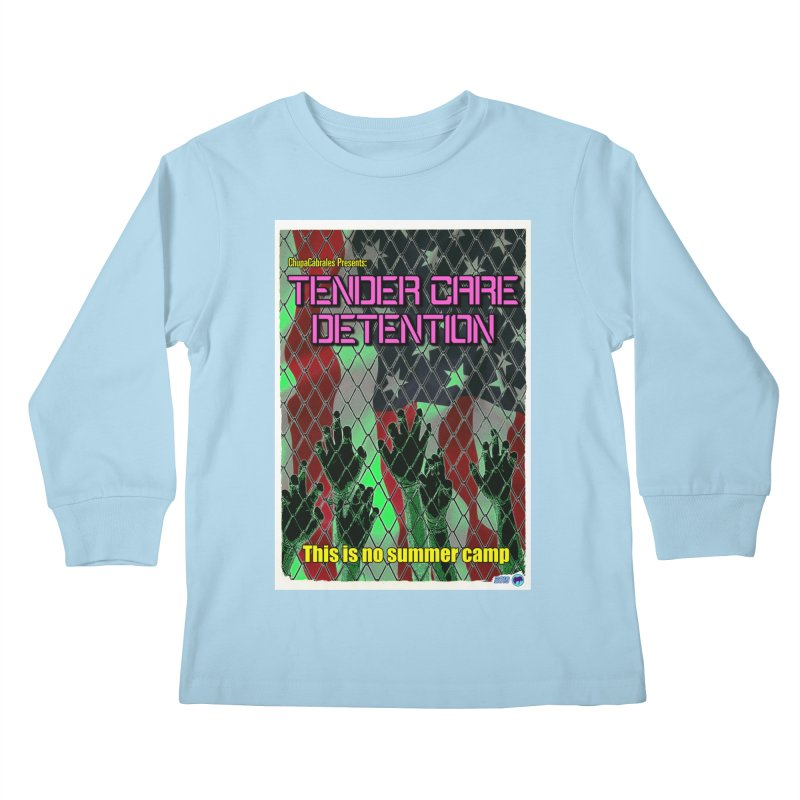 Tender Care Detention by ChupaCabrales Kids Longsleeve T-Shirt by ChupaCabrales's Shop