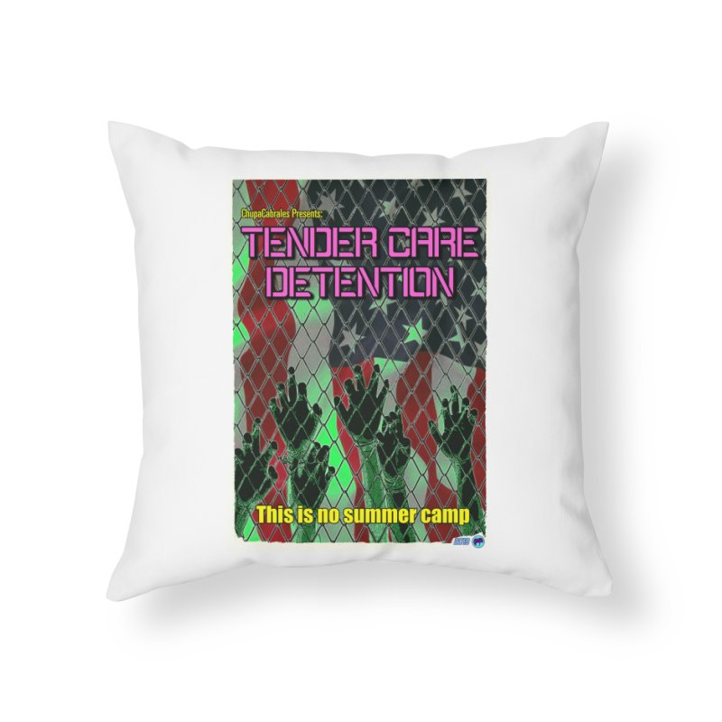 Tender Care Detention by ChupaCabrales Home Throw Pillow by ChupaCabrales's Shop