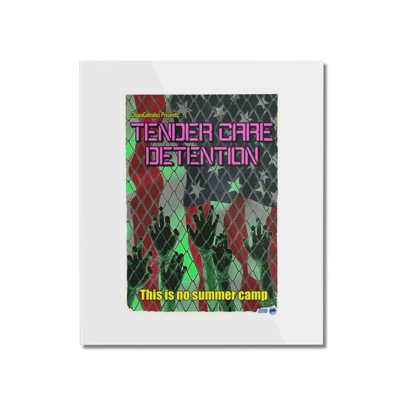 Tender Care Detention by ChupaCabrales Home Mounted Acrylic Print by ChupaCabrales's Shop