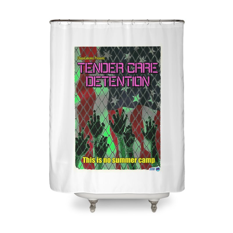 Tender Care Detention by ChupaCabrales Home Shower Curtain by ChupaCabrales's Shop