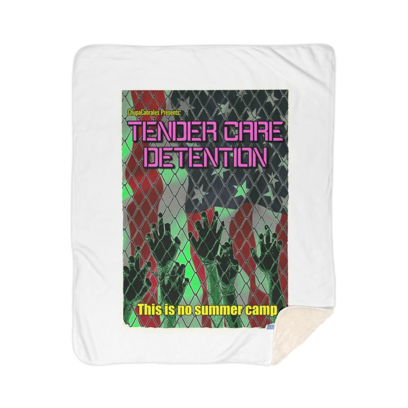 Tender Care Detention by ChupaCabrales Home Sherpa Blanket Blanket by ChupaCabrales's Shop