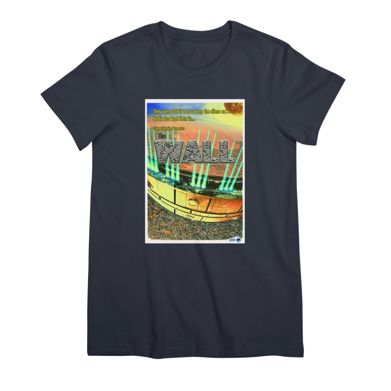 The Wall by ChupaCabrales Women's Premium T-Shirt by ChupaCabrales's Shop