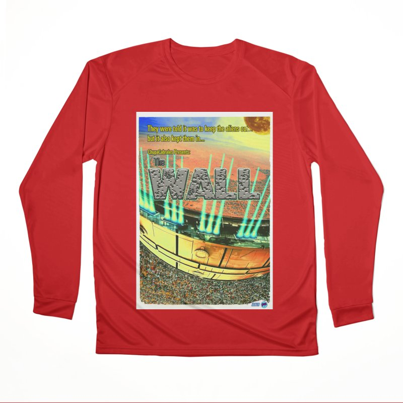 The Wall by ChupaCabrales Women's Performance Unisex Longsleeve T-Shirt by ChupaCabrales's Shop