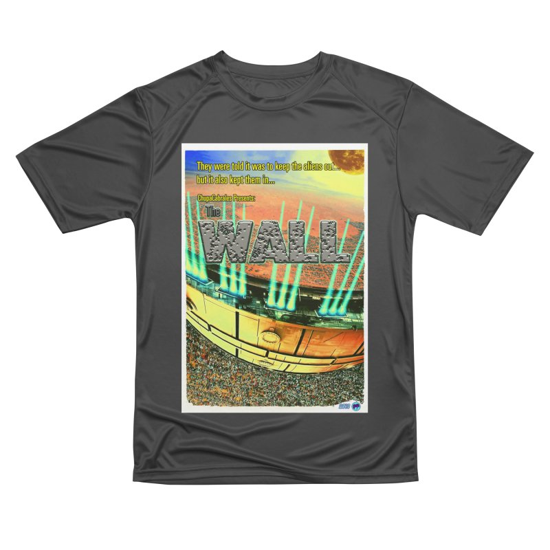 The Wall by ChupaCabrales Men's Performance T-Shirt by ChupaCabrales's Shop