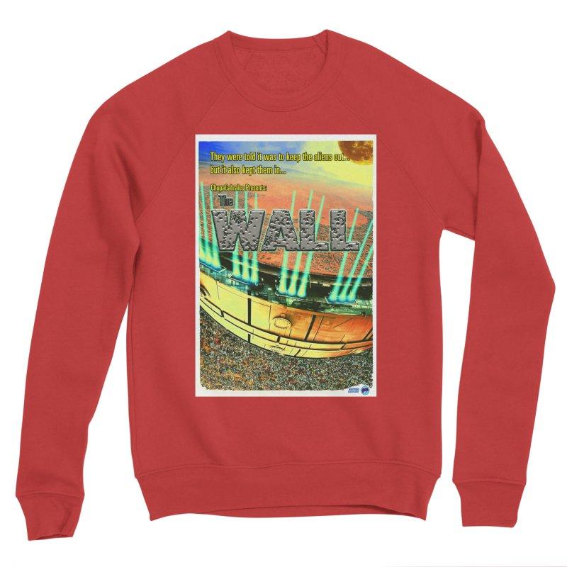 The Wall by ChupaCabrales Women's Sponge Fleece Sweatshirt by ChupaCabrales's Shop