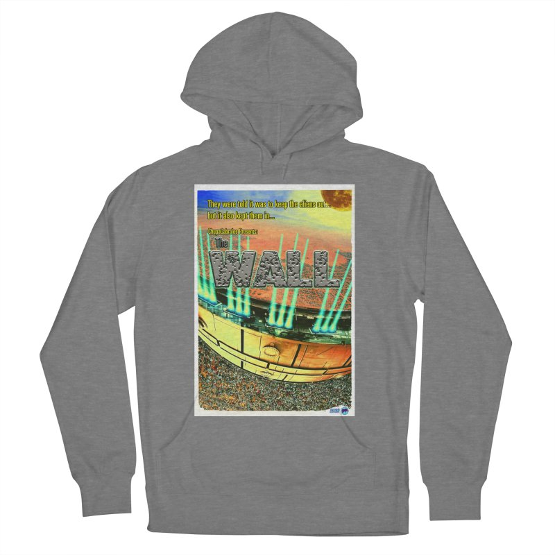 The Wall by ChupaCabrales Women's Pullover Hoody by ChupaCabrales's Shop