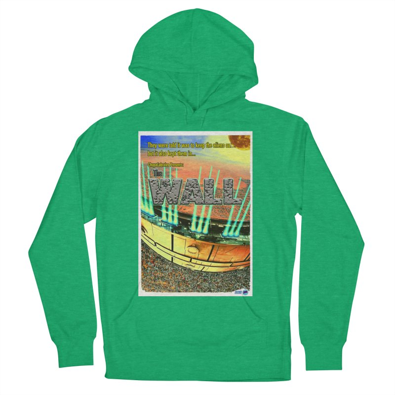 The Wall by ChupaCabrales Men's French Terry Pullover Hoody by ChupaCabrales's Shop