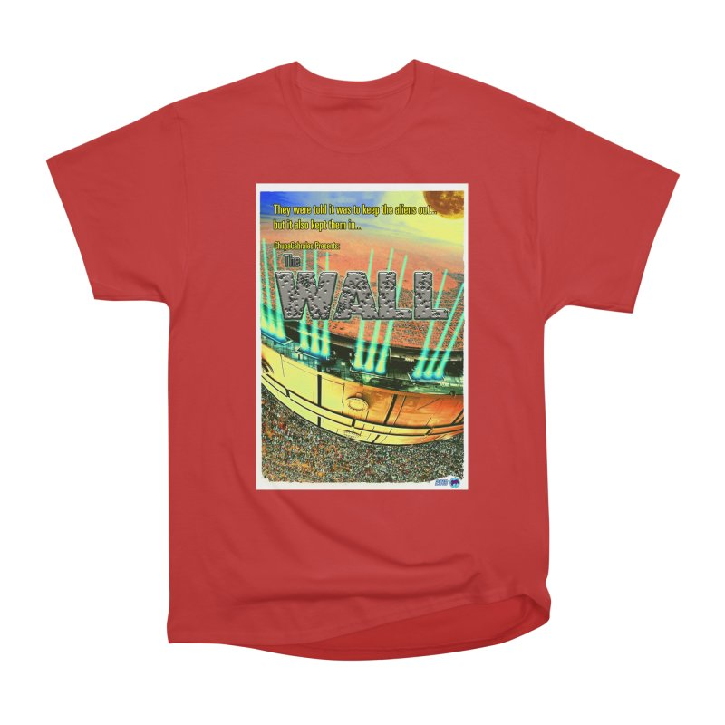 The Wall by ChupaCabrales Women's Heavyweight Unisex T-Shirt by ChupaCabrales's Shop