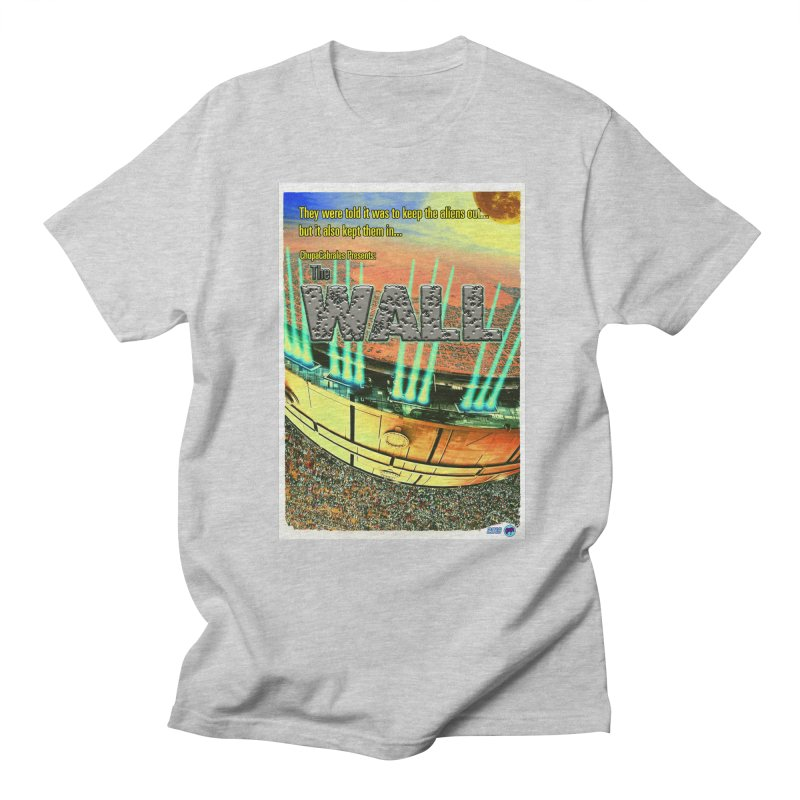 The Wall by ChupaCabrales Women's Regular Unisex T-Shirt by ChupaCabrales's Shop