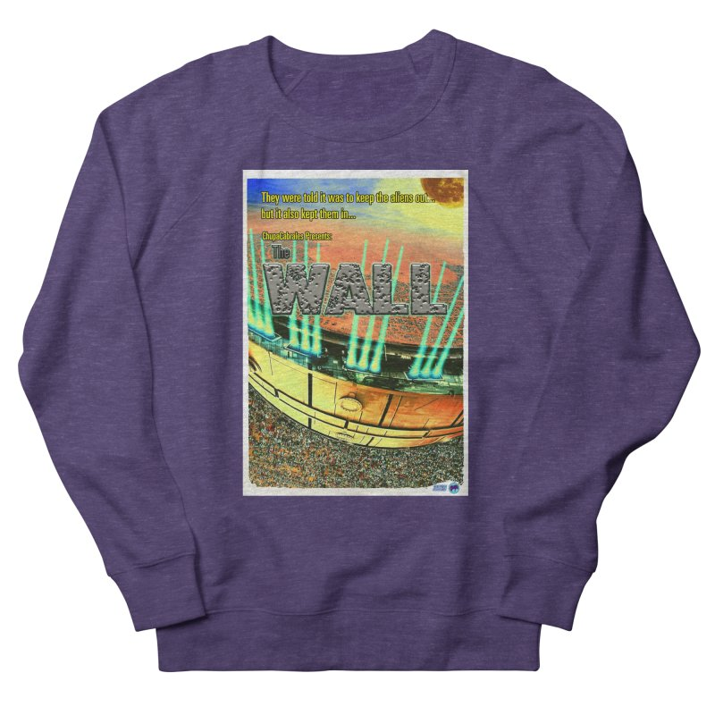 The Wall by ChupaCabrales Men's French Terry Sweatshirt by ChupaCabrales's Shop