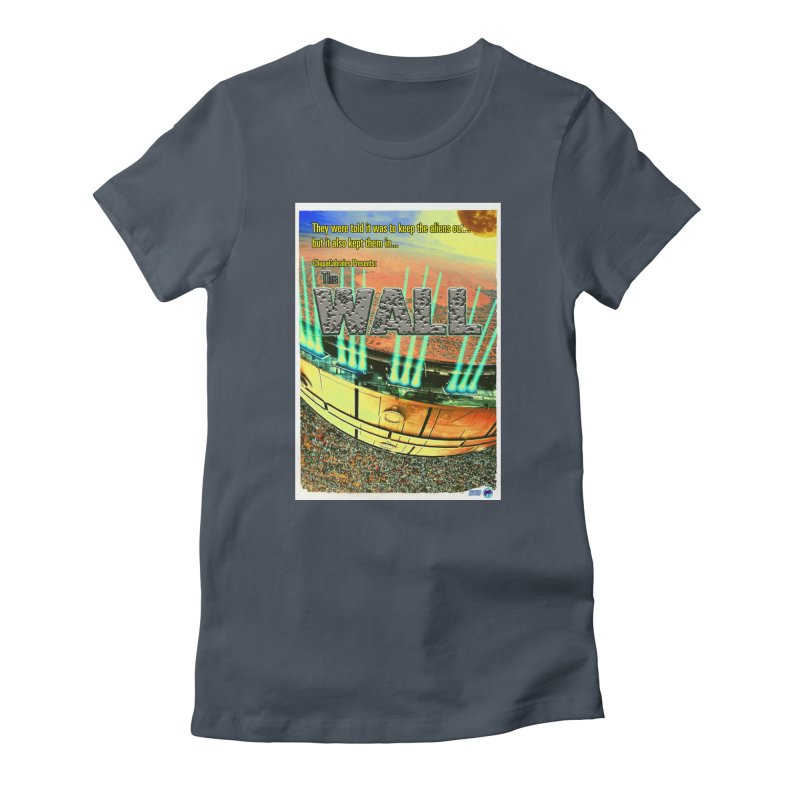 The Wall by ChupaCabrales Women's T-Shirt by ChupaCabrales's Shop