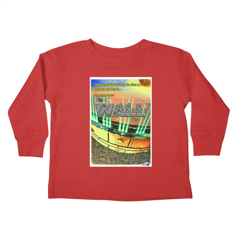 The Wall by ChupaCabrales Kids Toddler Longsleeve T-Shirt by ChupaCabrales's Shop