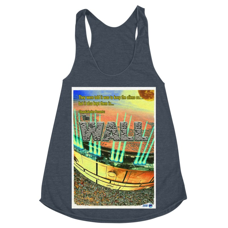 The Wall by ChupaCabrales Women's Racerback Triblend Tank by ChupaCabrales's Shop