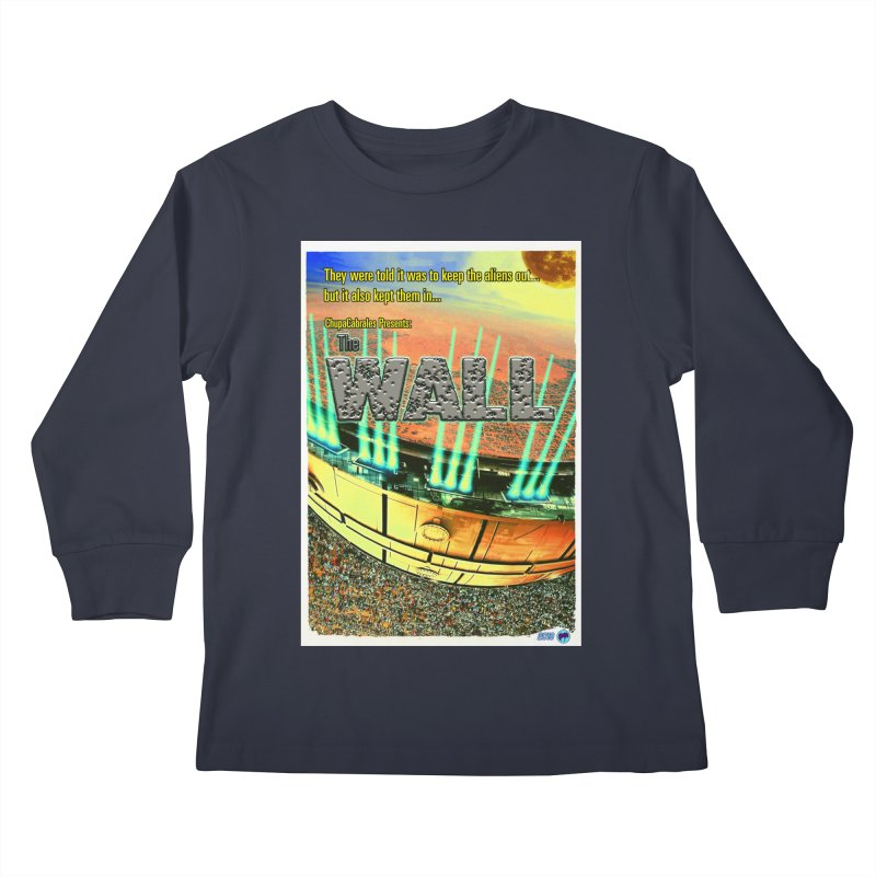 The Wall by ChupaCabrales Kids Longsleeve T-Shirt by ChupaCabrales's Shop