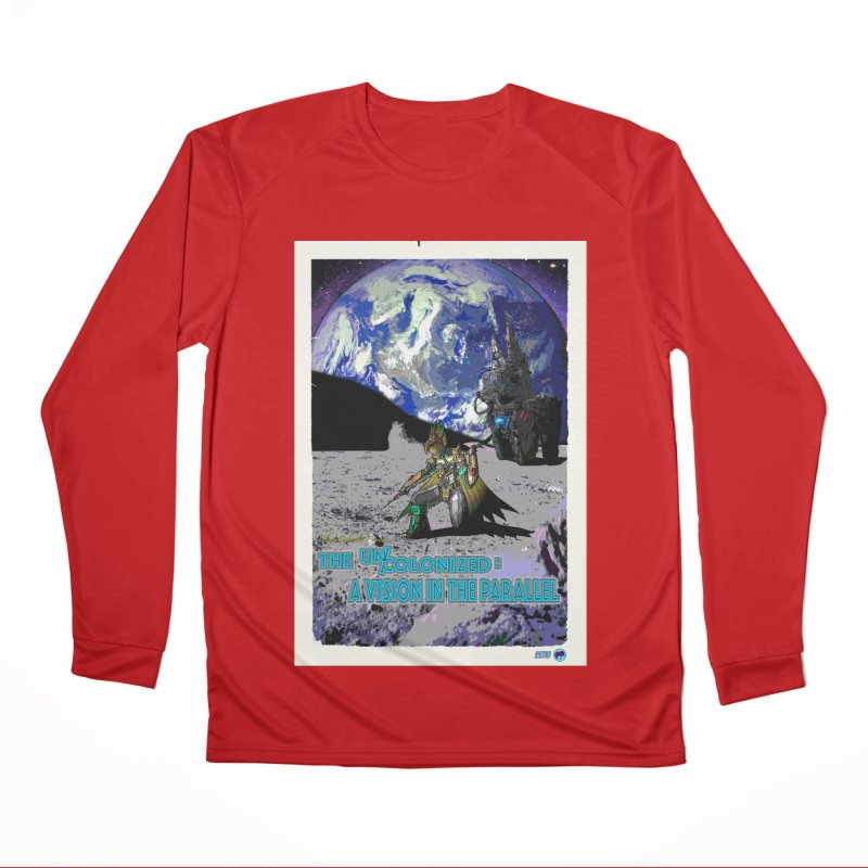 The Uncolonized: A Vision in The Parallel by ChupaCabrales Men's Performance Longsleeve T-Shirt by ChupaCabrales's Shop