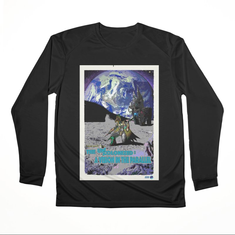 The Uncolonized: A Vision in The Parallel by ChupaCabrales Women's Performance Unisex Longsleeve T-Shirt by ChupaCabrales's Shop