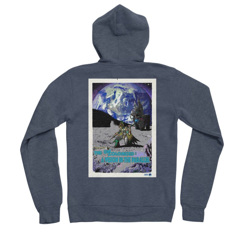 The Uncolonized: A Vision in The Parallel by ChupaCabrales Women's Sponge Fleece Zip-Up Hoody by ChupaCabrales's Shop