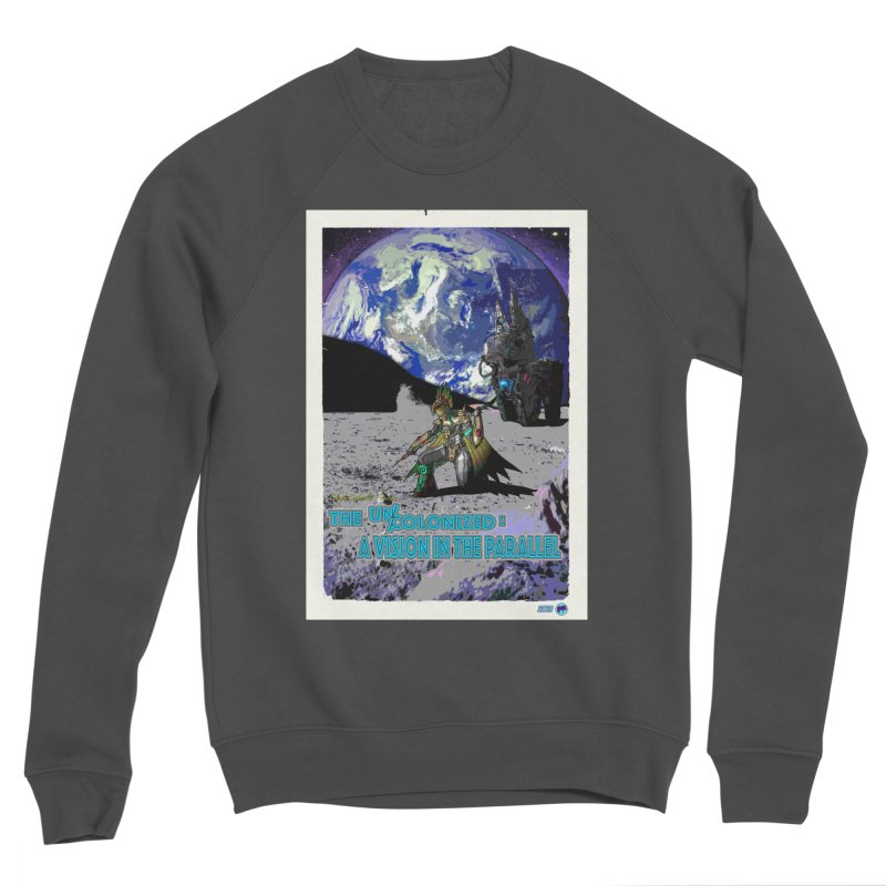 The Uncolonized: A Vision in The Parallel by ChupaCabrales Men's Sponge Fleece Sweatshirt by ChupaCabrales's Shop