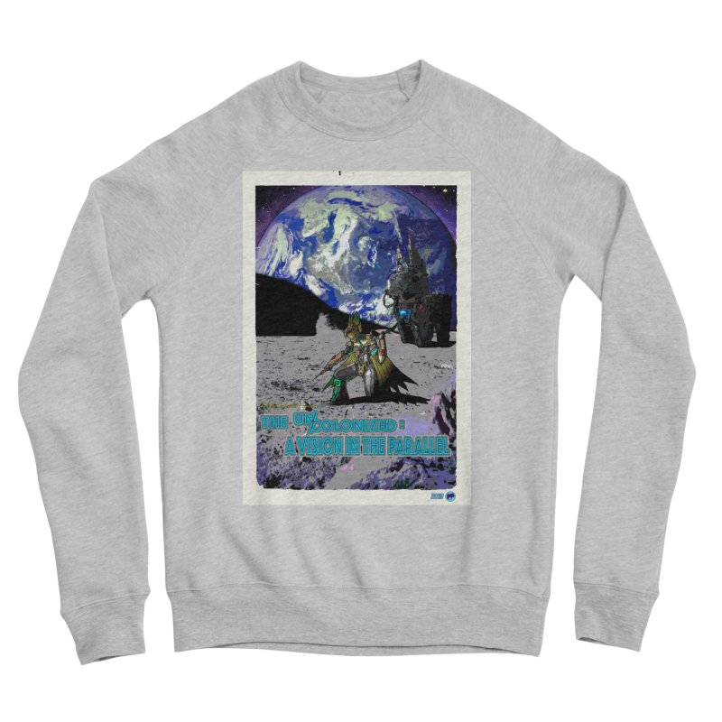 The Uncolonized: A Vision in The Parallel by ChupaCabrales Women's Sponge Fleece Sweatshirt by ChupaCabrales's Shop