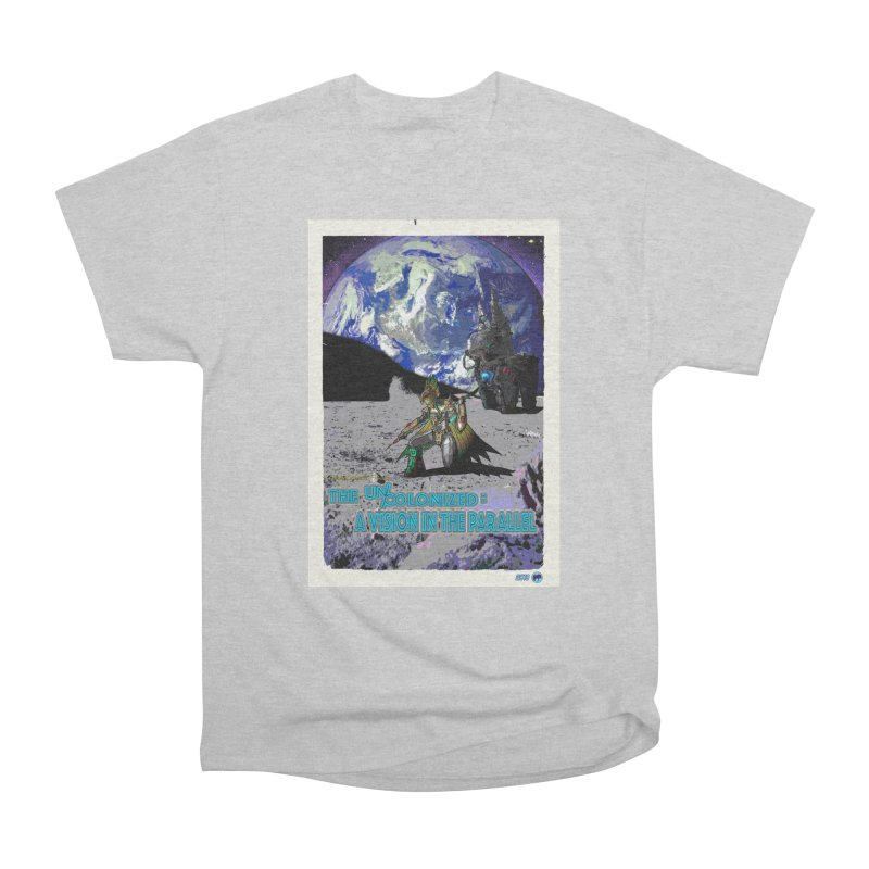 The Uncolonized: A Vision in The Parallel by ChupaCabrales Women's Heavyweight Unisex T-Shirt by ChupaCabrales's Shop
