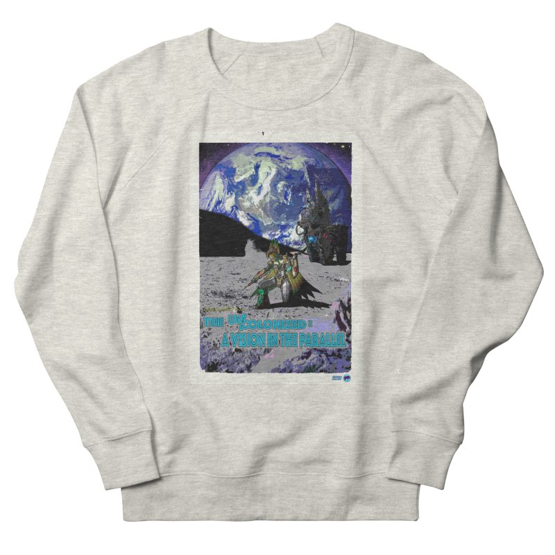 The Uncolonized: A Vision in The Parallel by ChupaCabrales Women's French Terry Sweatshirt by ChupaCabrales's Shop