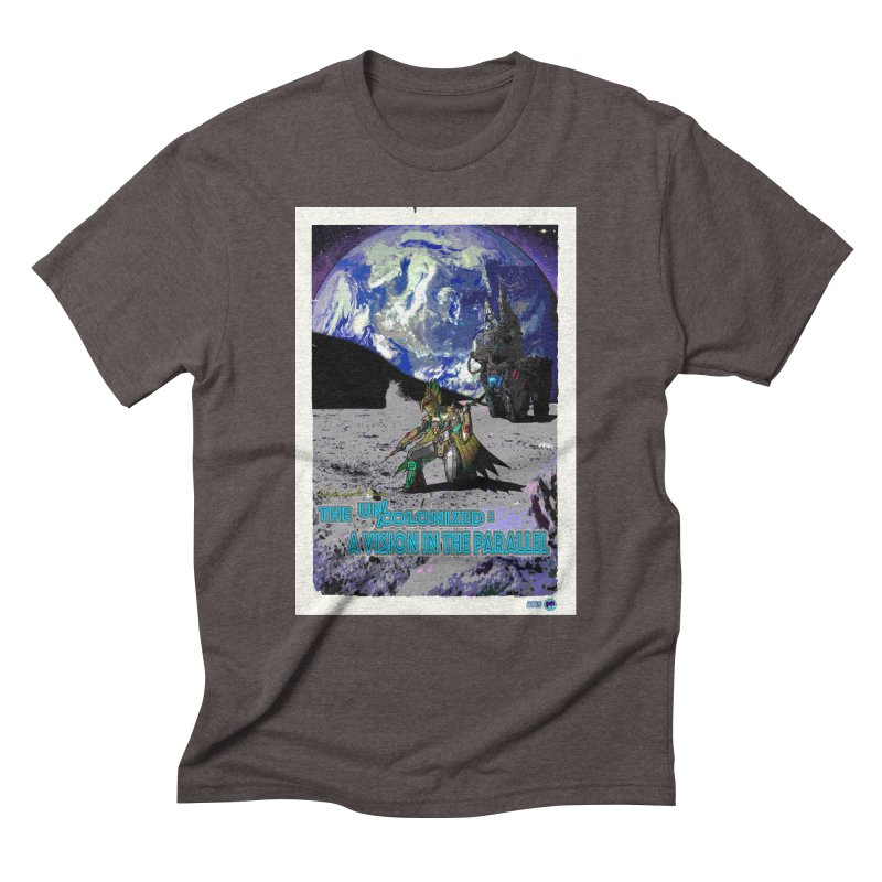 The Uncolonized: A Vision in The Parallel by ChupaCabrales Men's Triblend T-Shirt by ChupaCabrales's Shop