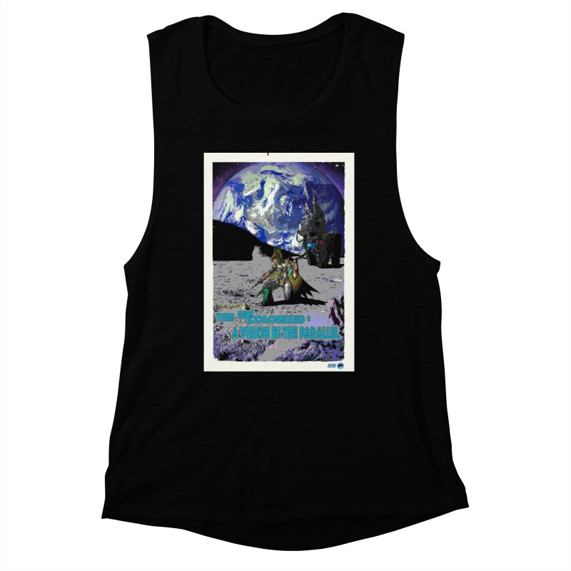 The Uncolonized: A Vision in The Parallel by ChupaCabrales Women's Muscle Tank by ChupaCabrales's Shop