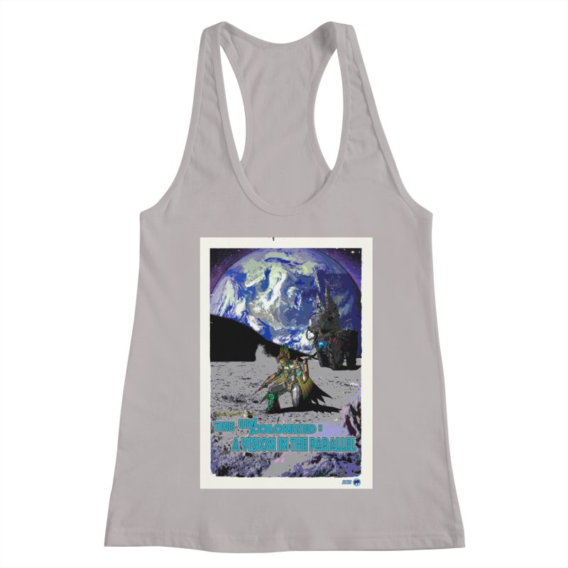 The Uncolonized: A Vision in The Parallel by ChupaCabrales Women's Racerback Tank by ChupaCabrales's Shop