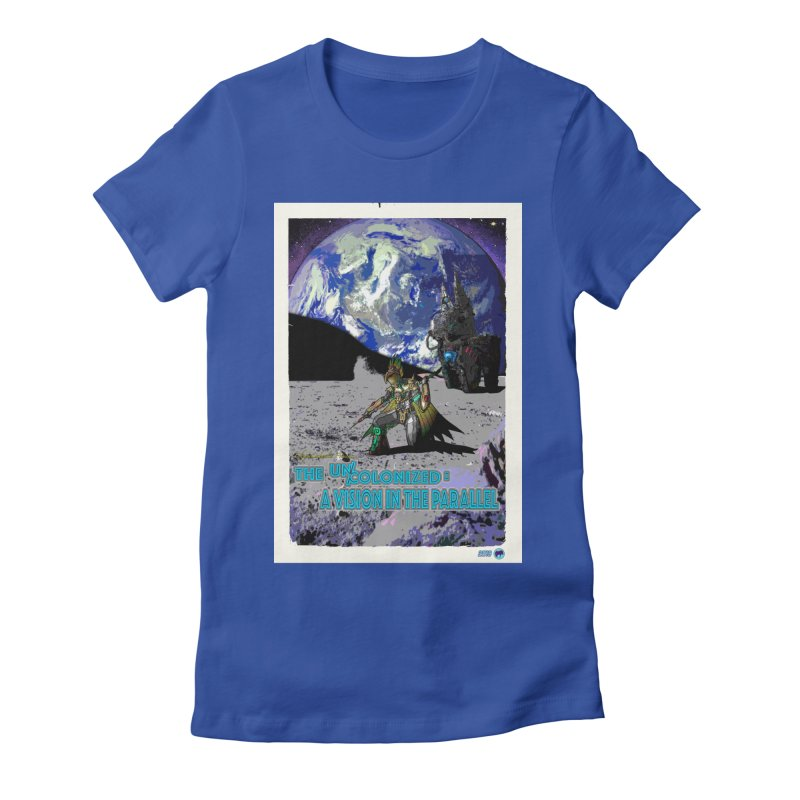 The Uncolonized: A Vision in The Parallel by ChupaCabrales Women's Fitted T-Shirt by ChupaCabrales's Shop