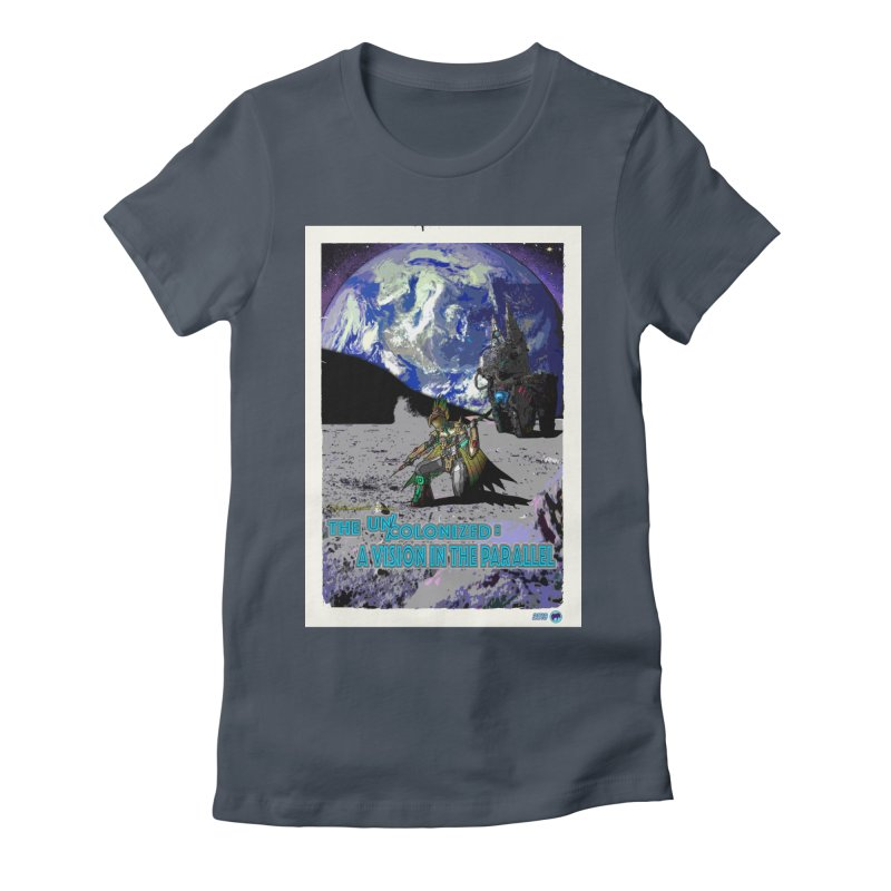 The Uncolonized: A Vision in The Parallel by ChupaCabrales Women's T-Shirt by ChupaCabrales's Shop