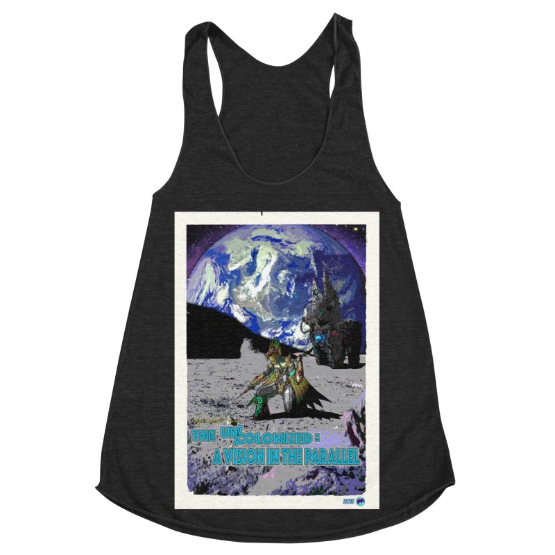 The Uncolonized: A Vision in The Parallel by ChupaCabrales Women's Racerback Triblend Tank by ChupaCabrales's Shop