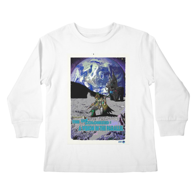 The Uncolonized: A Vision in The Parallel by ChupaCabrales Kids Longsleeve T-Shirt by ChupaCabrales's Shop