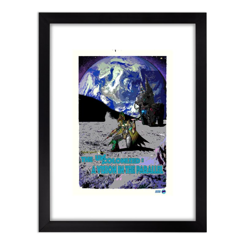 The Uncolonized: A Vision in The Parallel by ChupaCabrales Home Framed Fine Art Print by ChupaCabrales's Shop