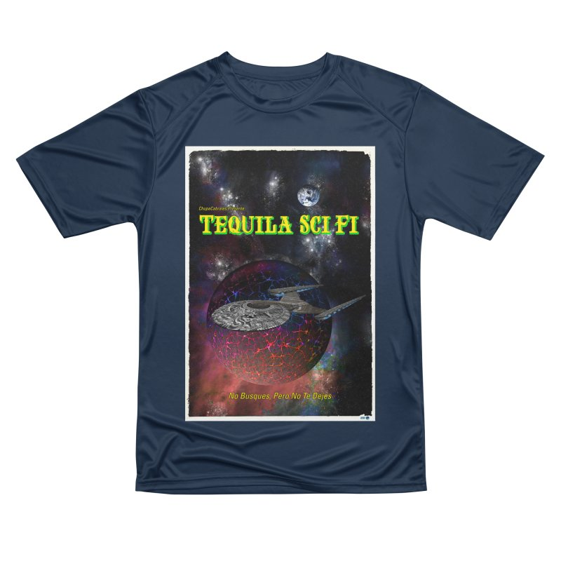 Tequila Sci Fi by ChupaCabrales Men's Performance T-Shirt by ChupaCabrales's Shop