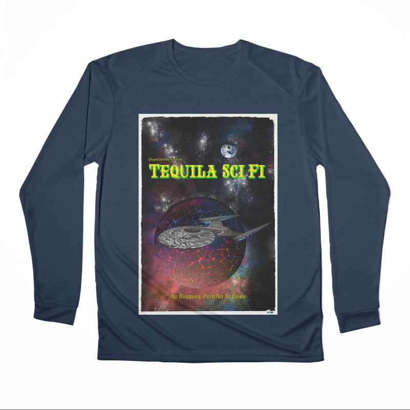 Tequila Sci Fi by ChupaCabrales Women's Performance Unisex Longsleeve T-Shirt by ChupaCabrales's Shop