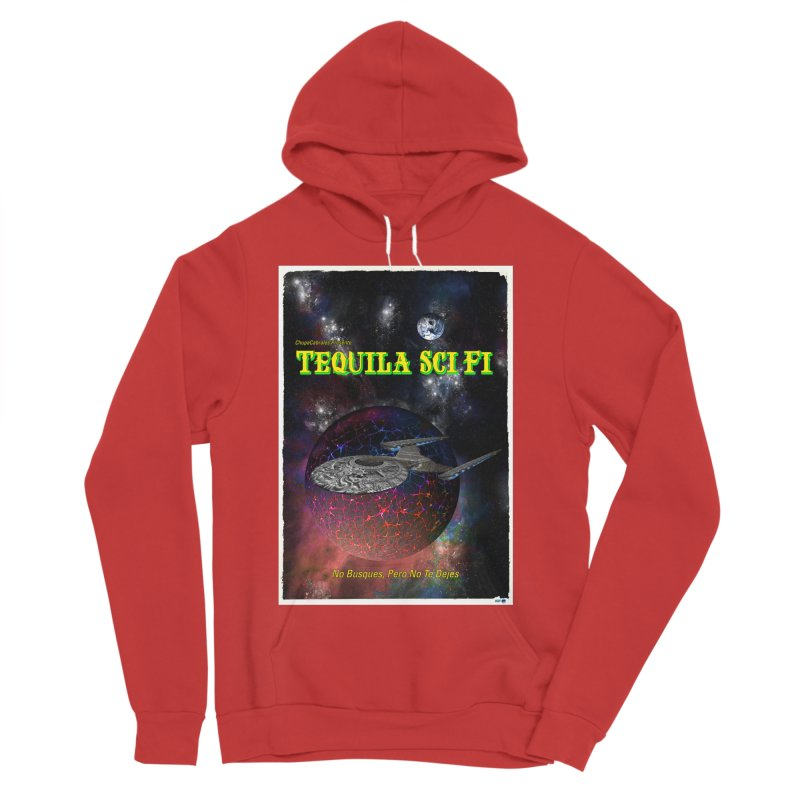 Tequila Sci Fi by ChupaCabrales Men's Sponge Fleece Pullover Hoody by ChupaCabrales's Shop