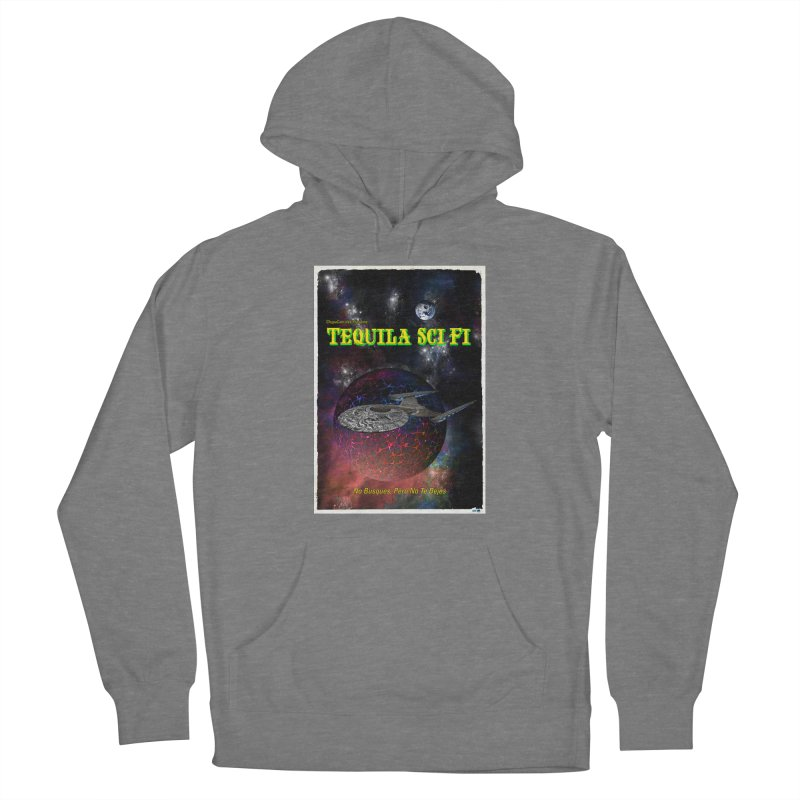 Tequila Sci Fi by ChupaCabrales Women's Pullover Hoody by ChupaCabrales's Shop