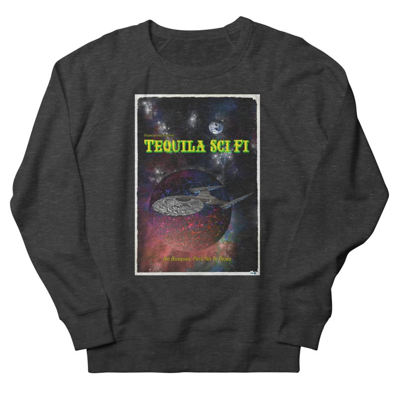 Tequila Sci Fi by ChupaCabrales Women's French Terry Sweatshirt by ChupaCabrales's Shop