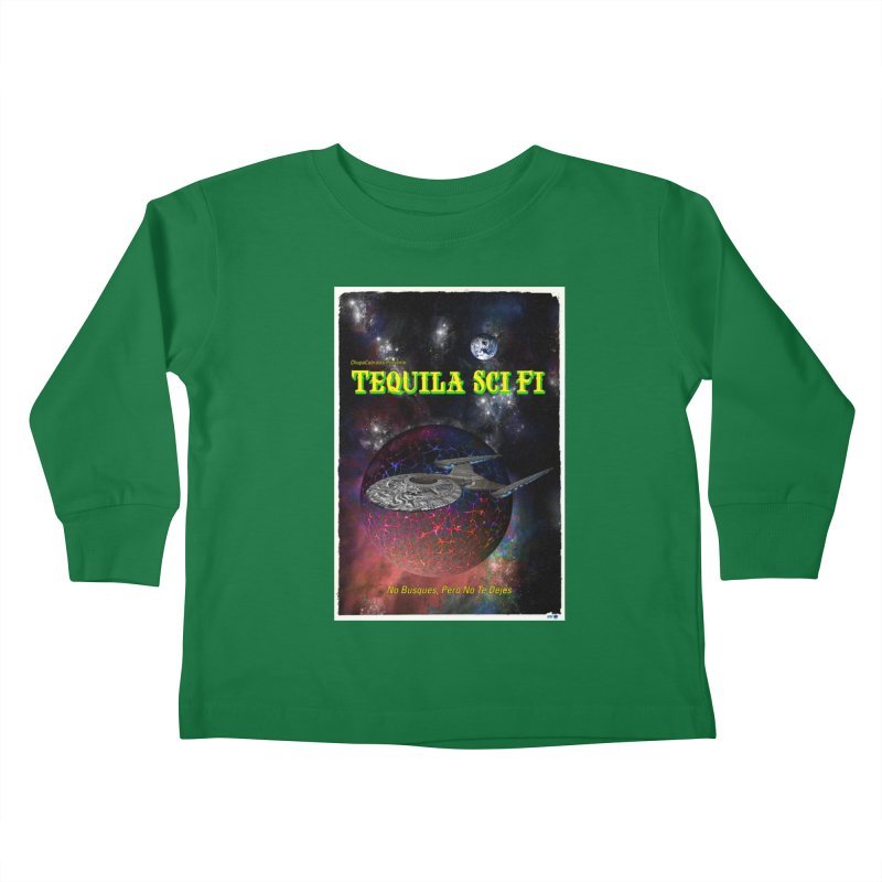 Tequila Sci Fi by ChupaCabrales Kids Toddler Longsleeve T-Shirt by ChupaCabrales's Shop