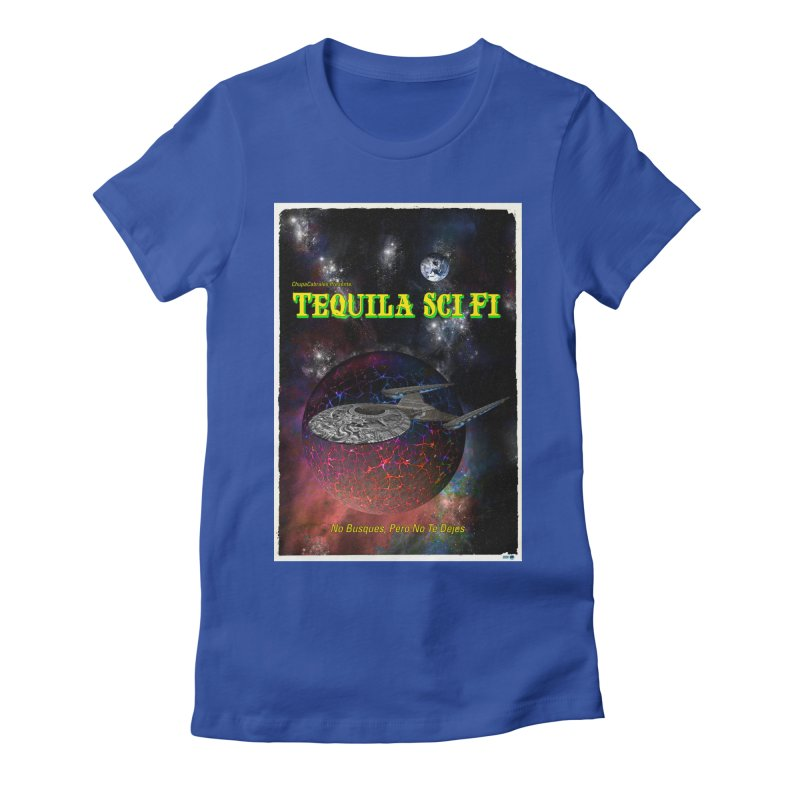 Tequila Sci Fi by ChupaCabrales Women's Fitted T-Shirt by ChupaCabrales's Shop