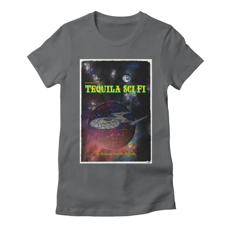 Tequila Sci Fi by ChupaCabrales Women's T-Shirt by ChupaCabrales's Shop