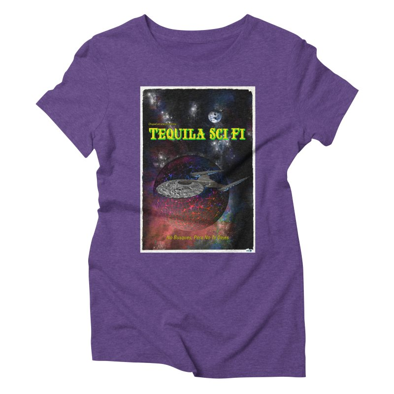 Tequila Sci Fi by ChupaCabrales Women's Triblend T-Shirt by ChupaCabrales's Shop