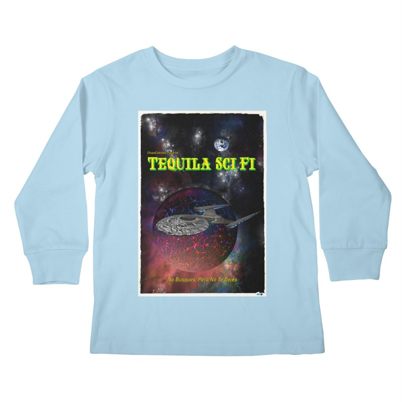 Tequila Sci Fi by ChupaCabrales Kids Longsleeve T-Shirt by ChupaCabrales's Shop