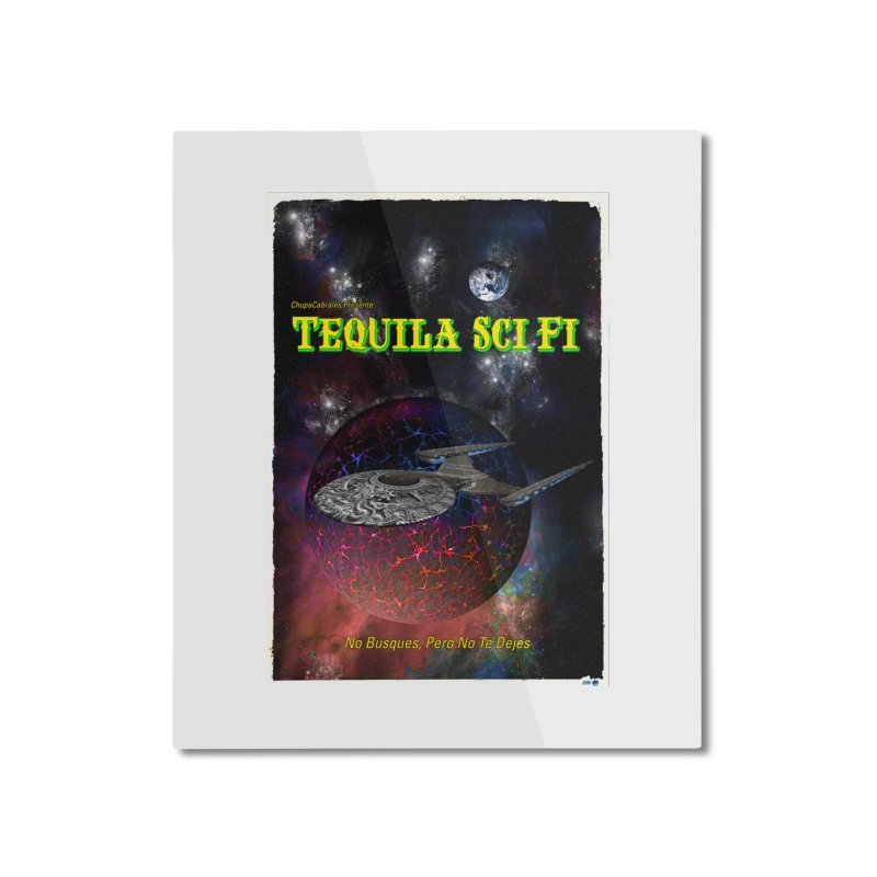 Tequila Sci Fi by ChupaCabrales Home Mounted Aluminum Print by ChupaCabrales's Shop