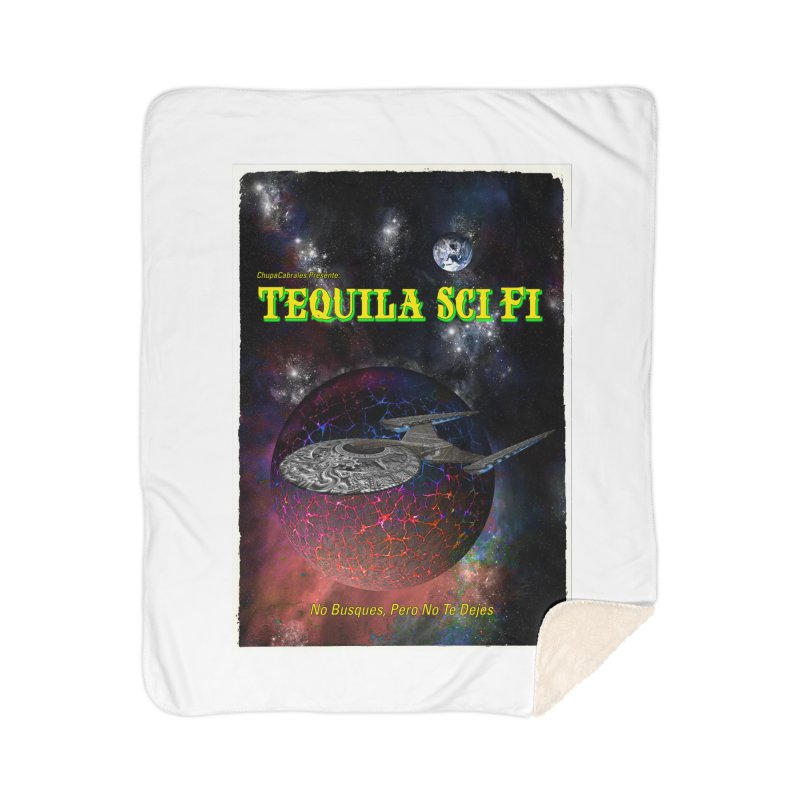 Tequila Sci Fi by ChupaCabrales Home Sherpa Blanket Blanket by ChupaCabrales's Shop