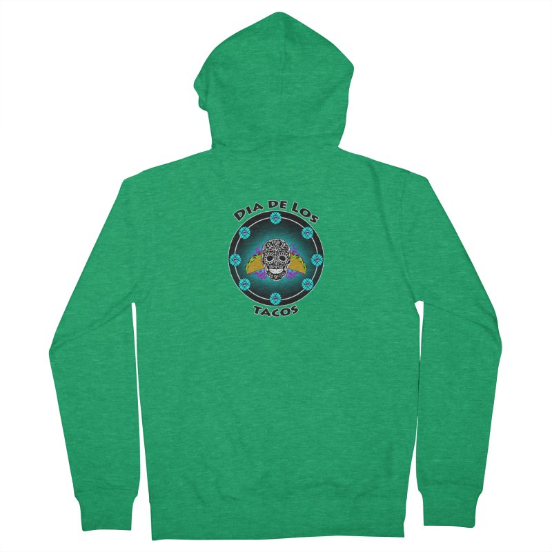 Dia De Los Tacos by ChupaCabrales Women's Zip-Up Hoody by ChupaCabrales's Shop