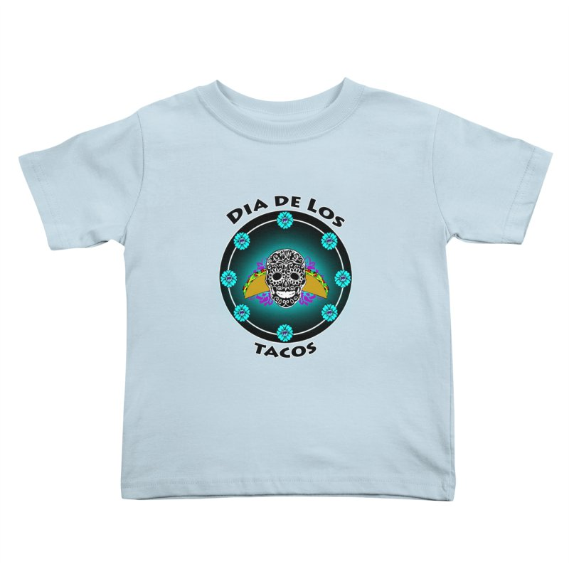Dia De Los Tacos by ChupaCabrales Kids Toddler T-Shirt by ChupaCabrales's Shop