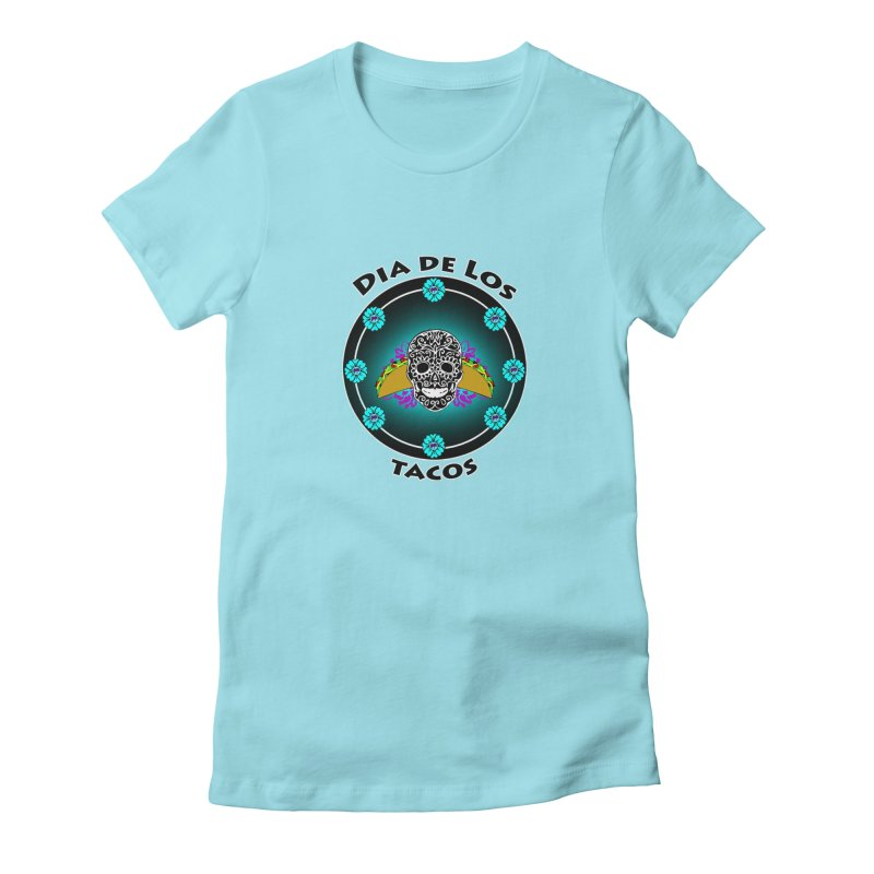 Dia De Los Tacos by ChupaCabrales Women's Fitted T-Shirt by ChupaCabrales's Shop